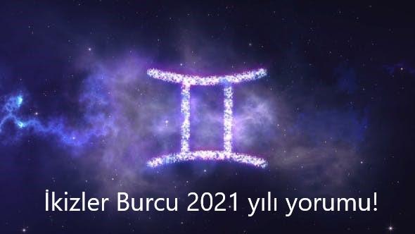 ikizler burcu 2021 yili yorumu 2